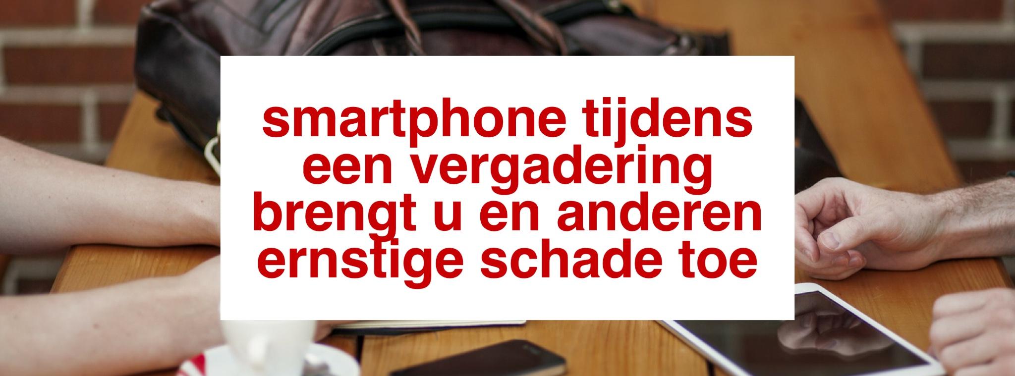 Smartphones tijdens vergaderingen leveren stress op